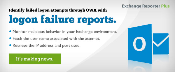 Exchange Reporter Plus: Get reports on OWA logon failures