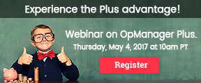 Experience the Plus advantage. Webinar on OpManager Plus.