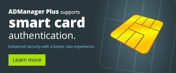 ADManager Plus supports smart card authentication.