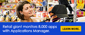 Retail giant monitors 8,000 apps with Application Manager.