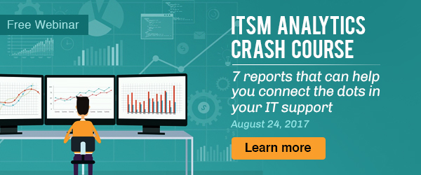 Free webinar on ITSM analytics on August 24, 2017.
