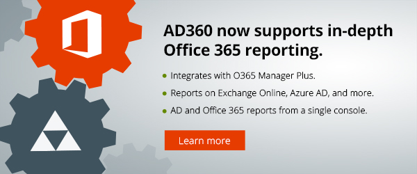 Integrated Active Directory and Office 365 reporting is now available in AD360.