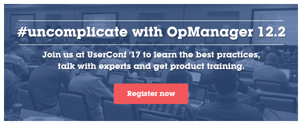 Uncomplicate network management with OpManager 12.2 at UserConf '17.