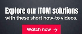 Explore our ITOM solutions with these short how-to videos. Watch now