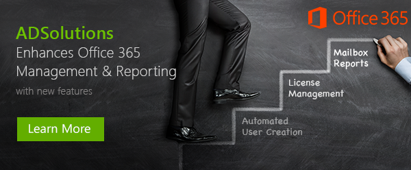 Office365 Management and Reporting Features from ADSolutions Enhanced