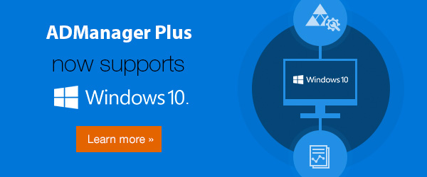ADManager Plus now supports Windows 10