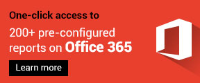 One-click access to Office 365 management auditing and reporting.