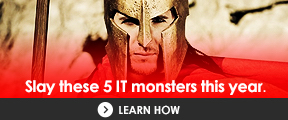 Equip yourself to fight off these 5 IT monsters this year.