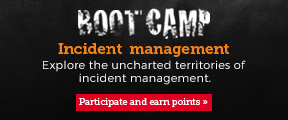 Boot Camp. Incident management. Participate and earn points.
