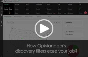 How OpManager's Discovery Filters ease your job
