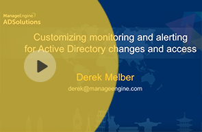 Customizing monitoring and alerting for Active Directory changes and access