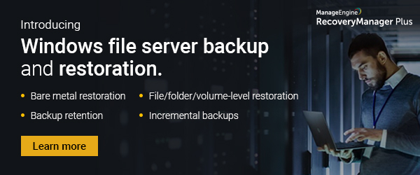 Introducing Windows server backup and restoration in RecoveryManager Plus