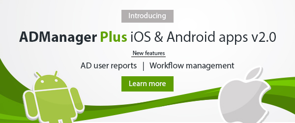 User reports and workflow management now in ADManager Plus mobile apps.