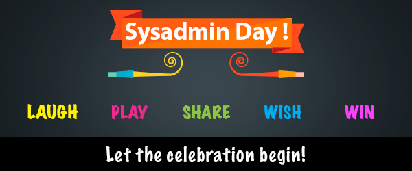 Check out what's in store for this Sysadmin Day