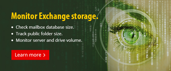 Monitor your server and drive volume in Microsoft Exchange.