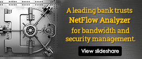 A leading bank trusts NetFlow Analyzer for bandwidth and security management.