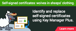 Self-signed certificates: wolves in sheeps' clothing. Identify and replace self-signed certificates using Key Manager Plus. Learn more.