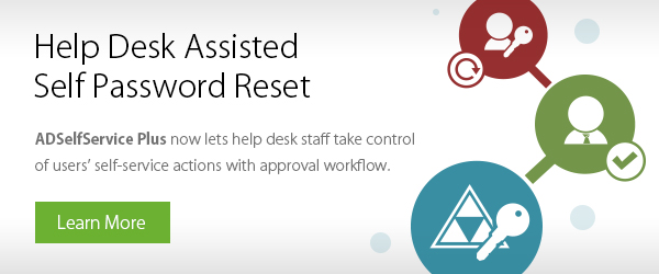 Introducing Help Desk Assisted Self Password Reset in ADSelfService Plus