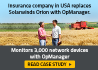 Insurance Company in Michigan replaces Solarwinds Orion with ManageEngine OpManager