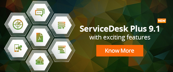 ServiceDesk Plus 9.1 with Exciting New Features