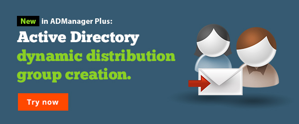 ADManager Plus now supports AD dynamic distribution group creation.