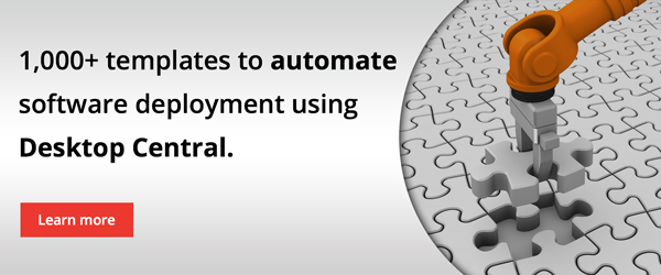 Software deployment is easier than ever with more than 1,000 ready-made templates from Desktop Central.