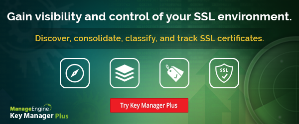 Manage your SSL certificates with Key Manager Plus