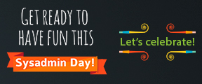 Get ready to have fun this Sysadmin Day