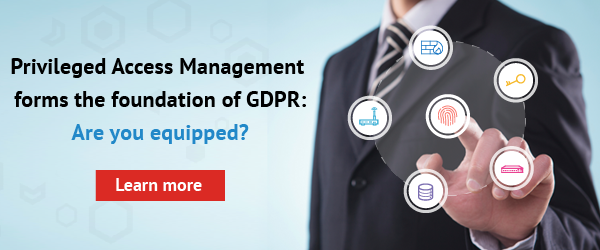 Privileged Access Management forms the foundation of GDPR: Are you equipped? Learn more.
