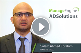 Emirates Steel simplifies its Active Directory management by using ManageEngine ADSolutions