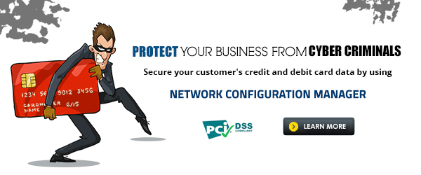 Is your customer's credit card data safe? Secure it with Network Configuration Manager v11