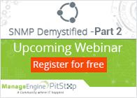 ManageEngine Webinars - SNMP Demystified - Part 2