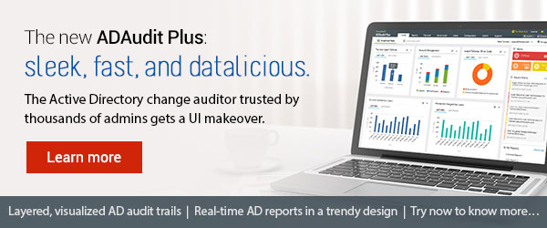 The new ADAudit Plus: Sleek, fast, and datalicious