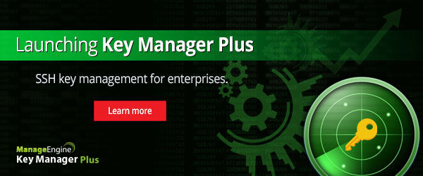 Launching Key Manager Plus: The SSH key management solution for enterprises.