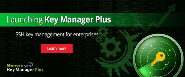 Launching Key Manager Plus: The SSH key management solution for enterprises.