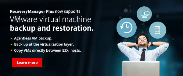 Back up and restore VMware virtual machines with RecoveryManager Plus.