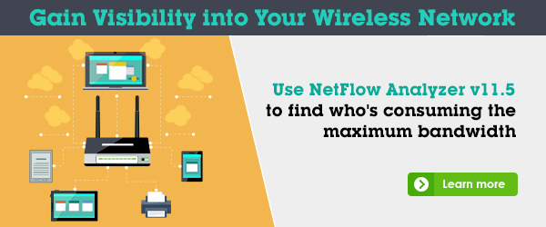 Want to know why your wireless network eats up the entire company's bandwidth? Get NetFlow Analyzer v11.5.