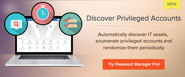 Password Manager Pro now discovers privileged accounts automatically