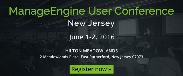 Join us for ManageEngine UserConf16 in New Jersey on June 1 and 2, 2016