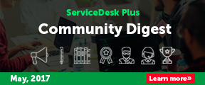 ServiceDesk Plus. Community Digest. May, 2017. Learn more.