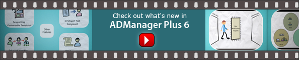 Check out what's new in ADManager Plus 6
