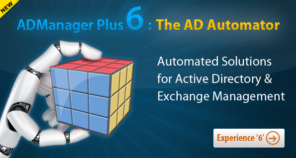 New ADManager Plus 6 Automates IAM in Active Directory