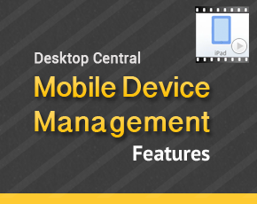 Desktop Central - Mobile Device Management Features
