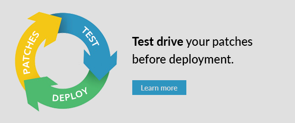 Test drive your patches before deployment.