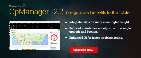 The highly anticipated OpManager 12.2 is out