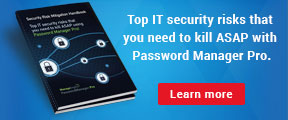 Top IT security risks that you need to kill ASAP with Password Manager Pro