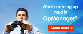 What's coming up next in OpManager? Learn more