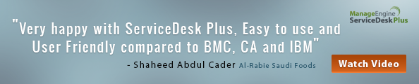 Very happy with SeriveDesk Plus, Easy to use and User Friendly compared to BMC, CA and IBM