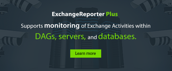 Exchange monitoring and reporting made easy with Exchange Reporter Plus.