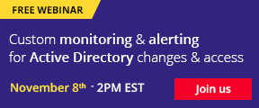 Free webinar. Customizing monitoring and alerting for Active Directory changes & access. November 8t